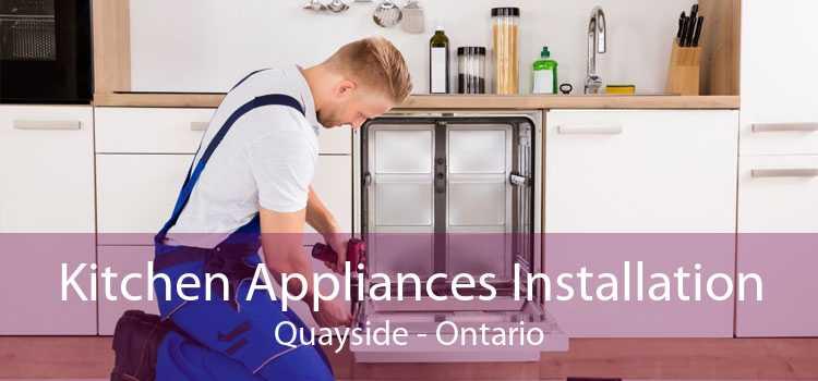 Kitchen Appliances Installation Quayside - Ontario