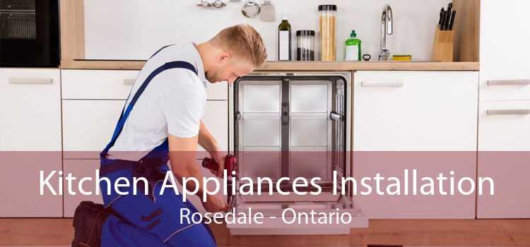 Kitchen Appliances Installation Rosedale - Ontario
