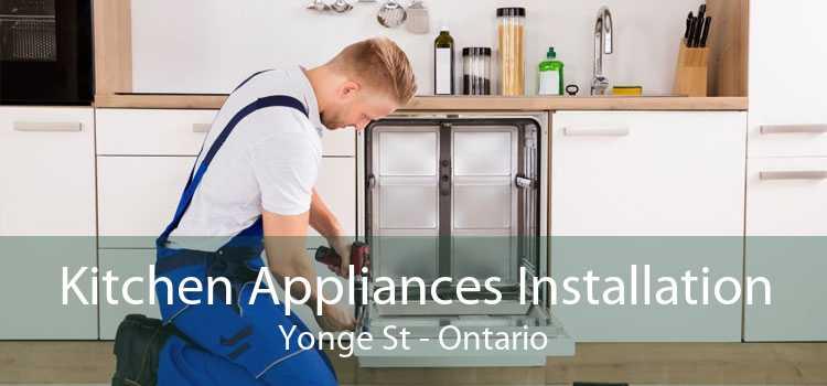 Kitchen Appliances Installation Yonge St - Ontario