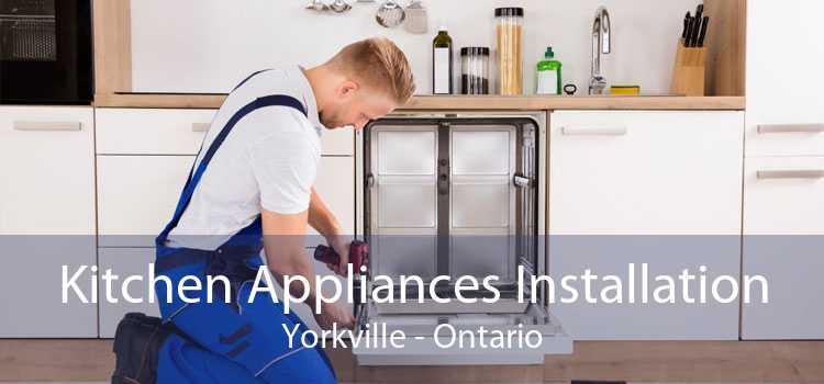 Kitchen Appliances Installation Yorkville - Ontario