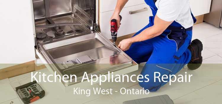 Kitchen Appliances Repair King West - Ontario