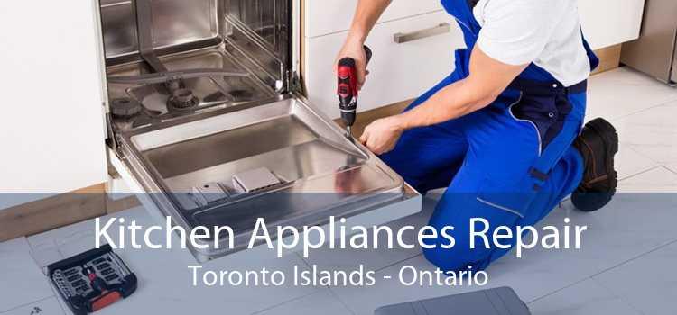 Kitchen Appliances Repair Toronto Islands - Ontario