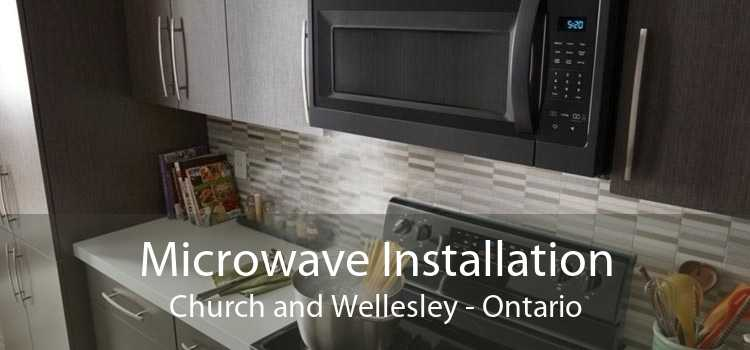 Microwave Installation Church and Wellesley - Ontario