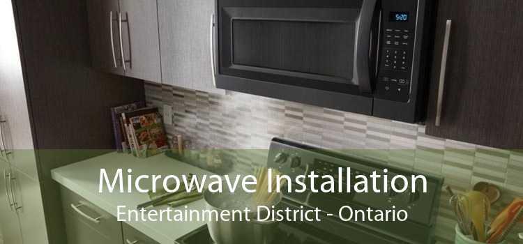 Microwave Installation Entertainment District - Ontario