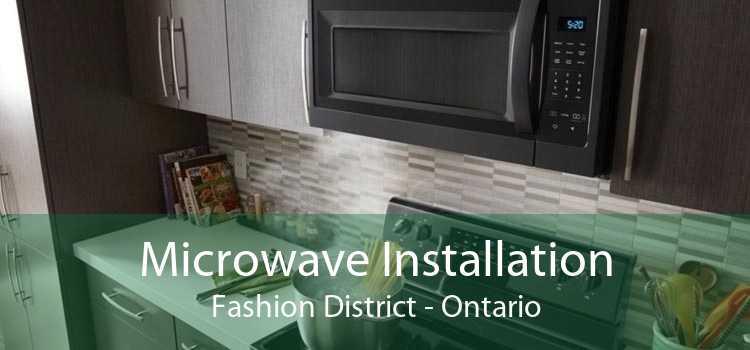 Microwave Installation Fashion District - Ontario