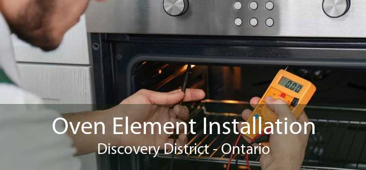 Oven Element Installation Discovery District - Ontario