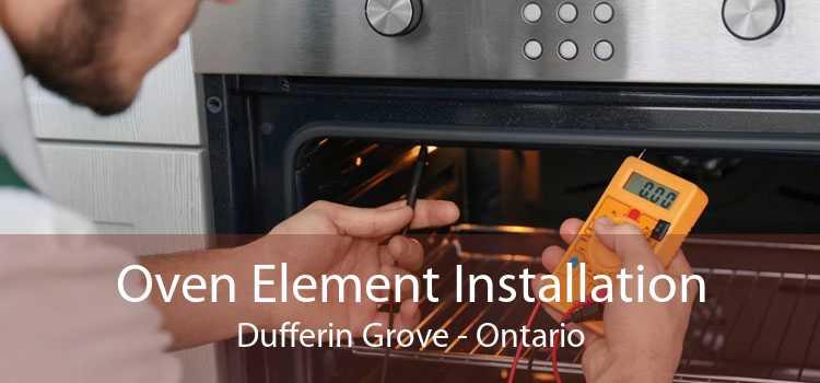 Oven Element Installation Dufferin Grove - Ontario