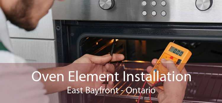 Oven Element Installation East Bayfront - Ontario