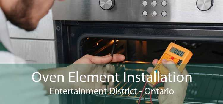 Oven Element Installation Entertainment District - Ontario