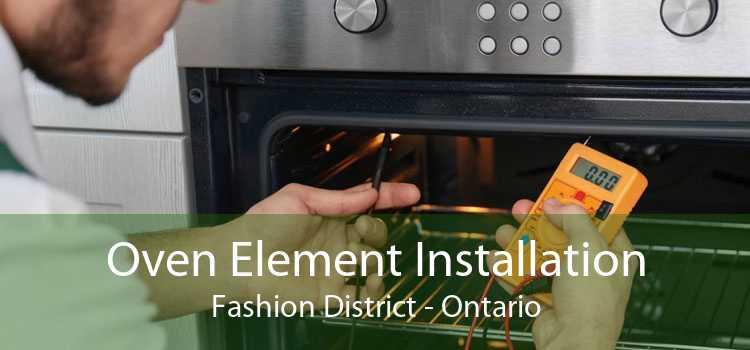 Oven Element Installation Fashion District - Ontario