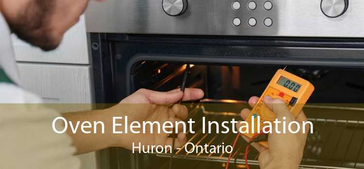 Oven Element Installation Huron - Ontario