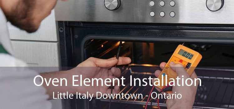 Oven Element Installation Little Italy Downtown - Ontario