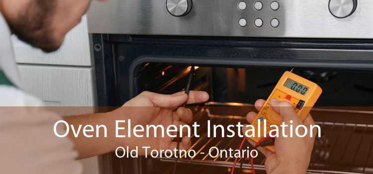 Oven Element Installation Old Torotno - Ontario