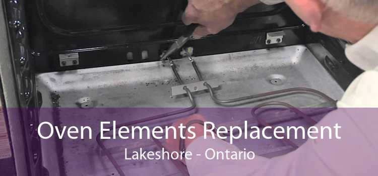 Oven Elements Replacement Lakeshore - Ontario