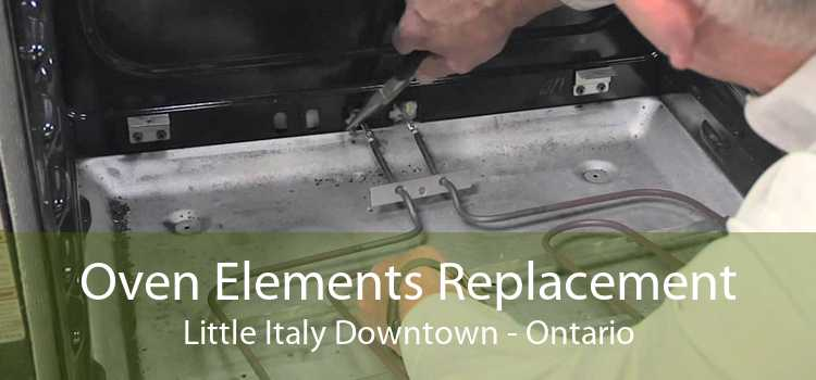Oven Elements Replacement Little Italy Downtown - Ontario