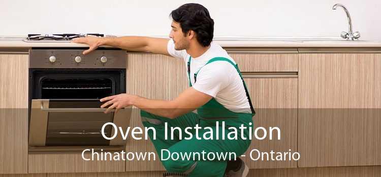 Oven Installation Chinatown Downtown - Ontario