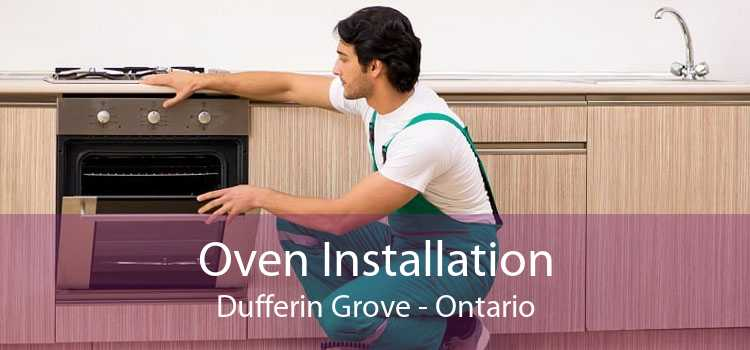 Oven Installation Dufferin Grove - Ontario