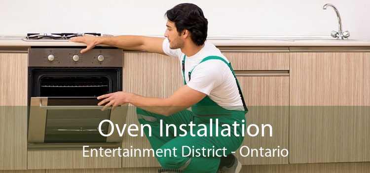 Oven Installation Entertainment District - Ontario