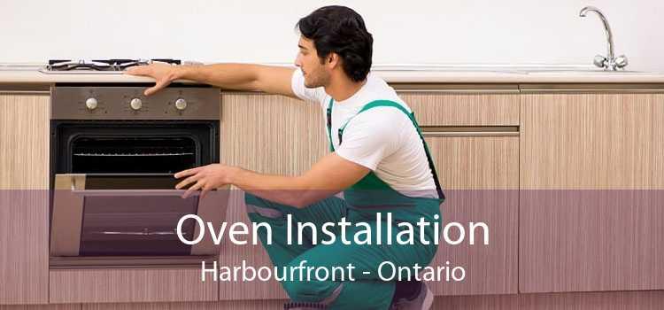 Oven Installation Harbourfront - Ontario