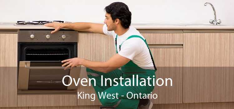 Oven Installation King West - Ontario