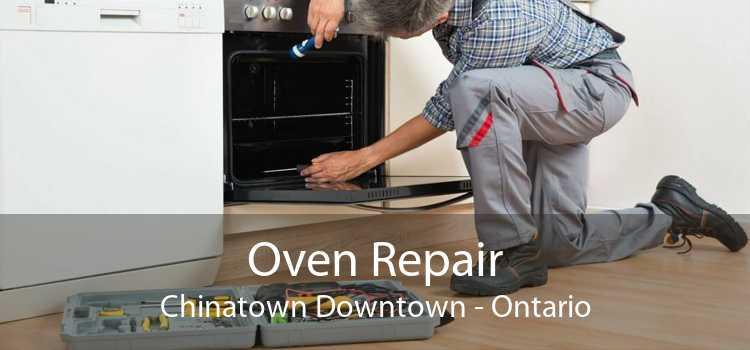 Oven Repair Chinatown Downtown - Ontario