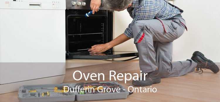 Oven Repair Dufferin Grove - Ontario