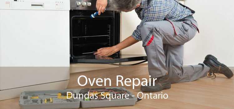 Oven Repair Dundas Square - Ontario