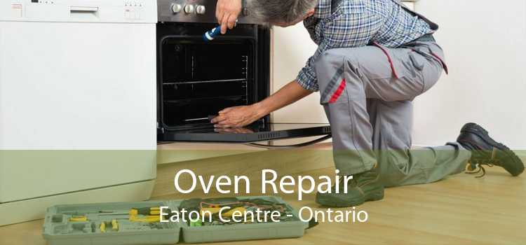 Oven Repair Eaton Centre - Ontario