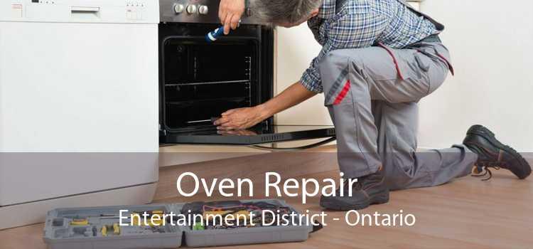 Oven Repair Entertainment District - Ontario