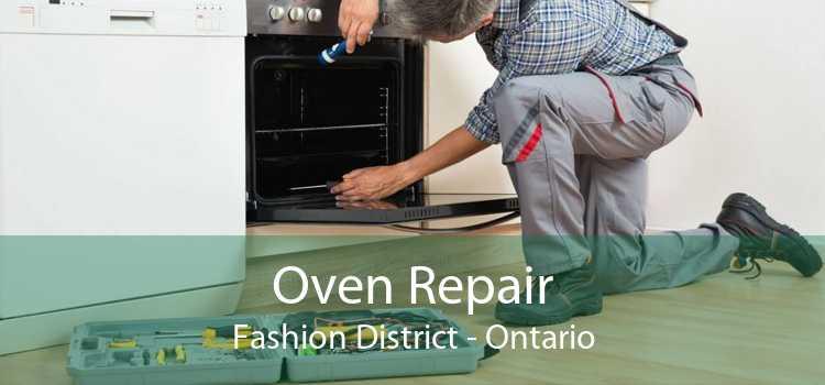 Oven Repair Fashion District - Ontario
