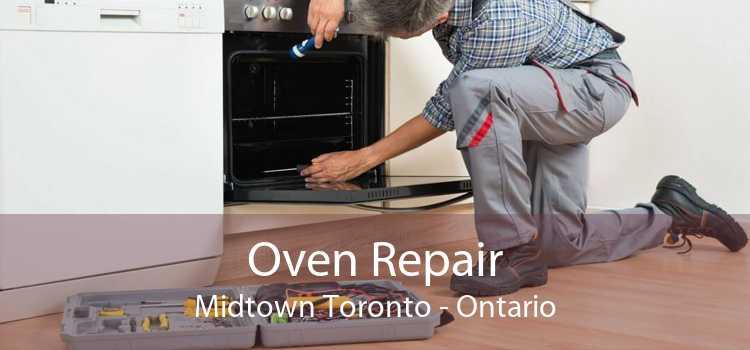 Oven Repair Midtown Toronto - Ontario