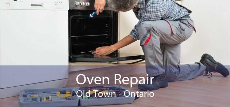 Oven Repair Old Town - Ontario