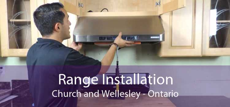 Range Installation Church and Wellesley - Ontario