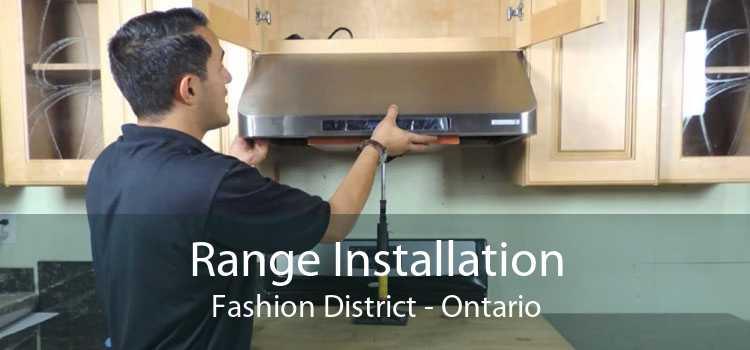 Range Installation Fashion District - Ontario