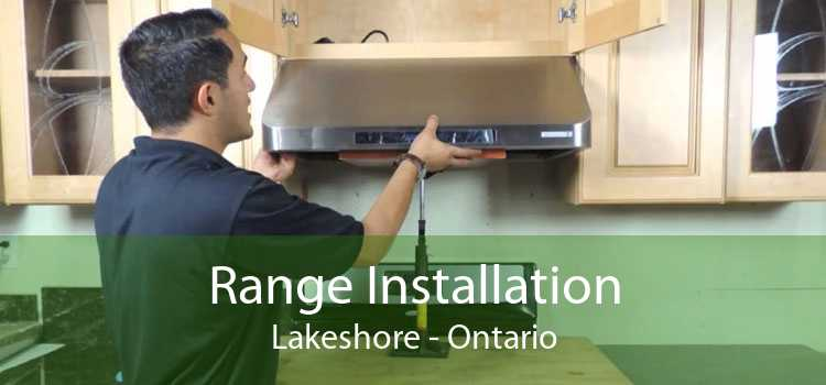 Range Installation Lakeshore - Ontario