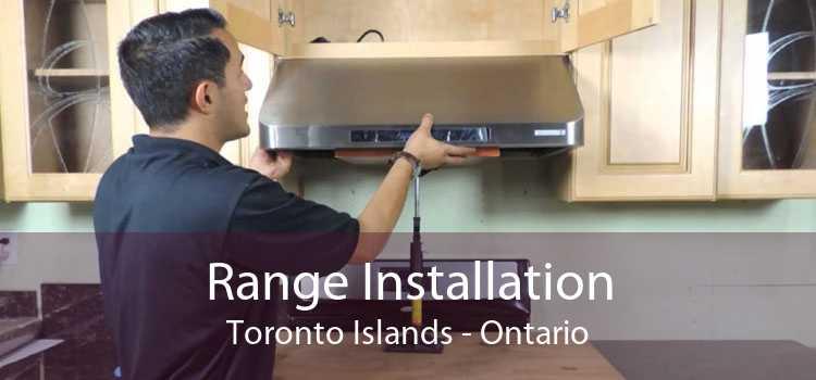 Range Installation Toronto Islands - Ontario