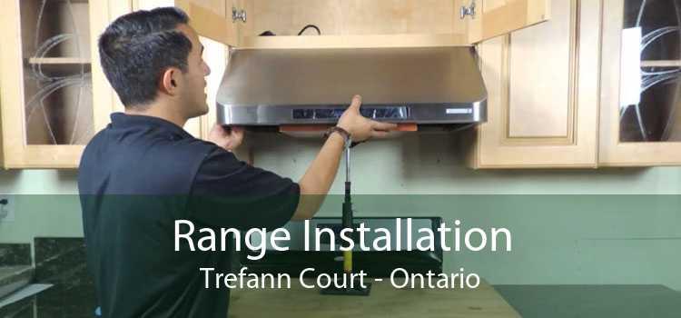 Range Installation Trefann Court - Ontario