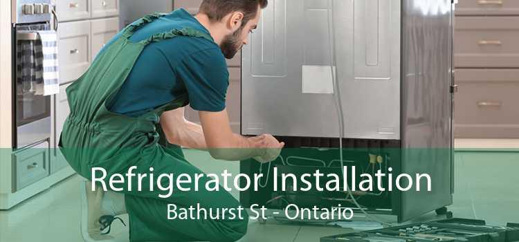 Refrigerator Installation Bathurst St - Ontario