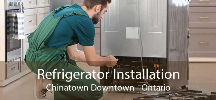 Refrigerator Installation Chinatown Downtown - Ontario