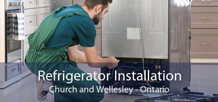 Refrigerator Installation Church and Wellesley - Ontario