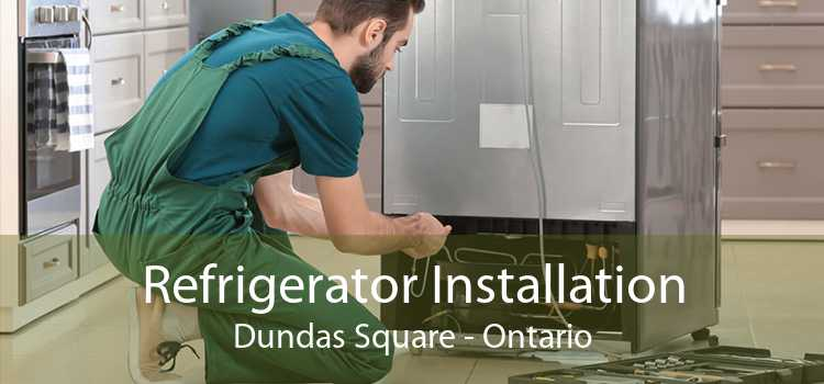 Refrigerator Installation Dundas Square - Ontario