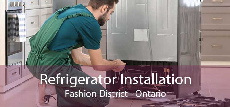 Refrigerator Installation Fashion District - Ontario