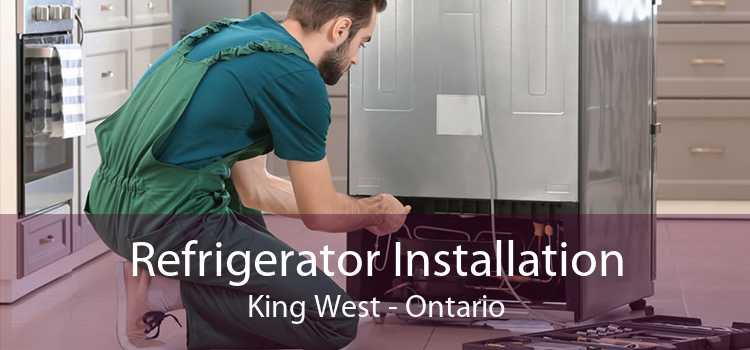 Refrigerator Installation King West - Ontario
