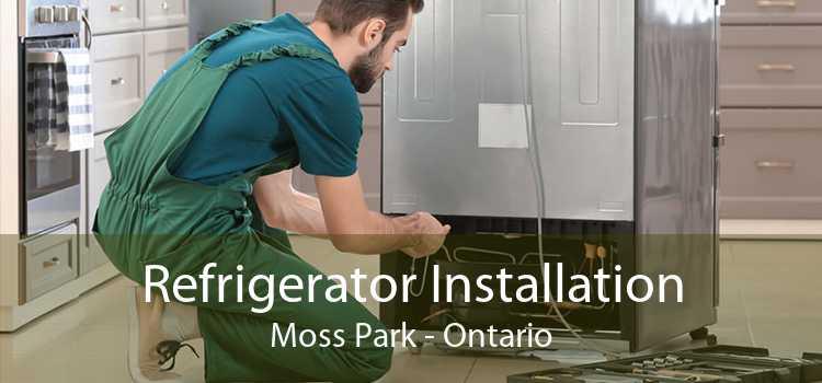 Refrigerator Installation Moss Park - Ontario