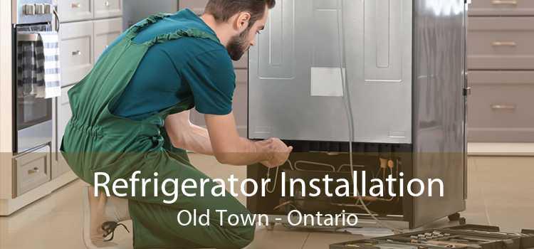 Refrigerator Installation Old Town - Ontario