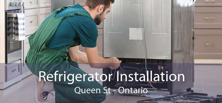 Refrigerator Installation Queen St - Ontario