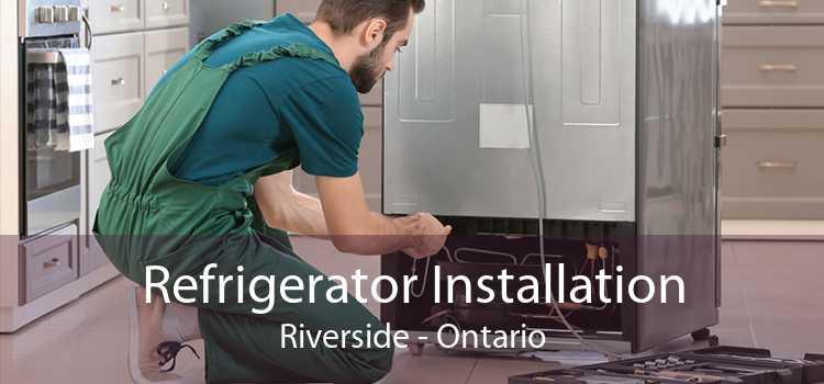 Refrigerator Installation Riverside - Ontario