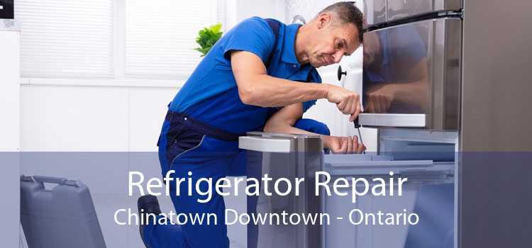 Refrigerator Repair Chinatown Downtown - Ontario