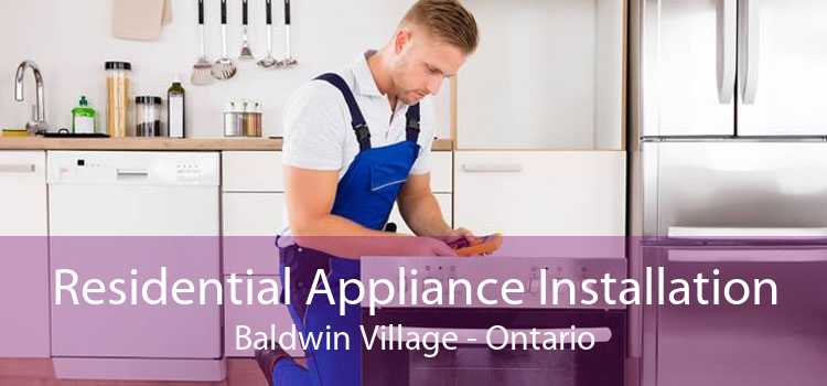 Residential Appliance Installation Baldwin Village - Ontario