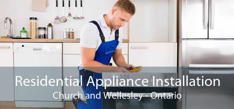 Residential Appliance Installation Church and Wellesley - Ontario